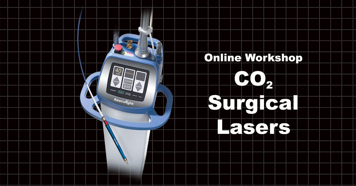 Online 4 CE Credits &#8220;CO<sub>2</sub> Surgical Lasers Workshop&#8221; Now Available through LuxarCare-Aesculight