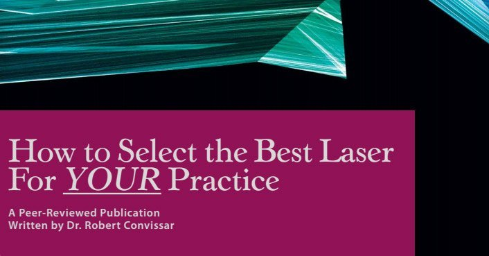 How to Select the Best Laser For YOUR Practice